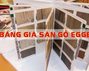 Bảng giá sàn gỗ Egger Đức mới nhất hiện nay