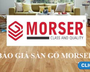 Báo giá sàn gỗ Morser - Sàn gỗ công nghiệp giá rẻ