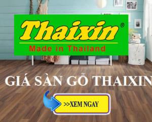 Báo giá sàn gỗ Thaixin - Sàn gỗ công nghiệp Thái Lan